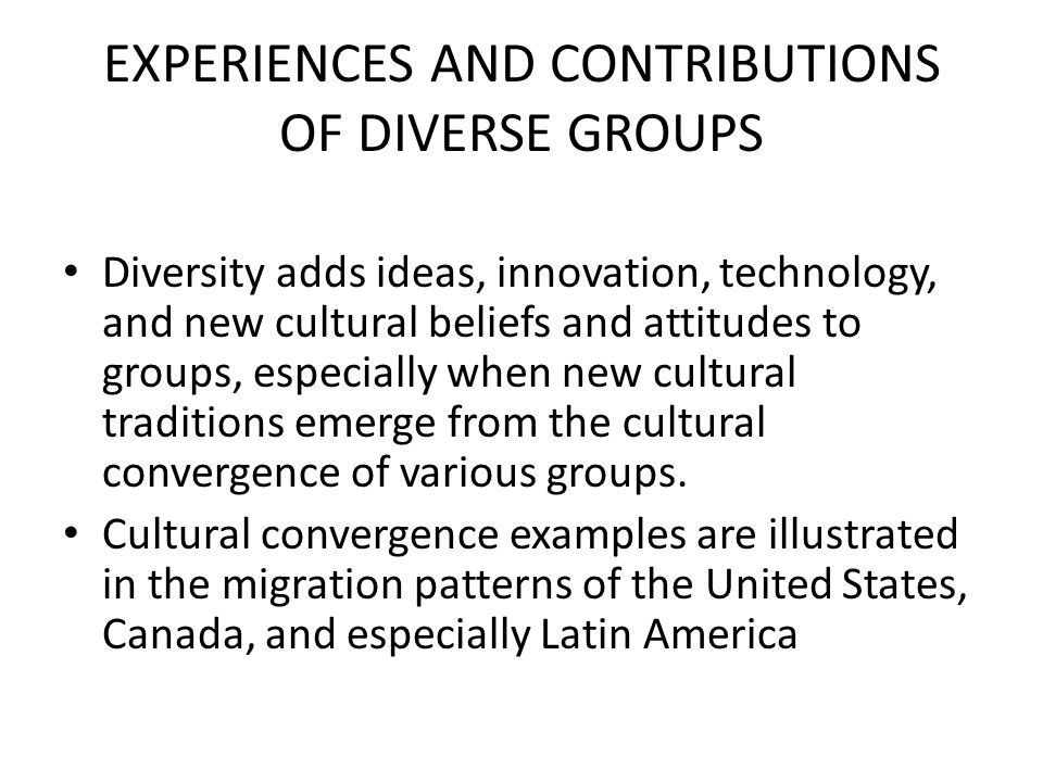 EXPERIENCES AND CONTRIBUTIONS OF DIVERSE GROUPS