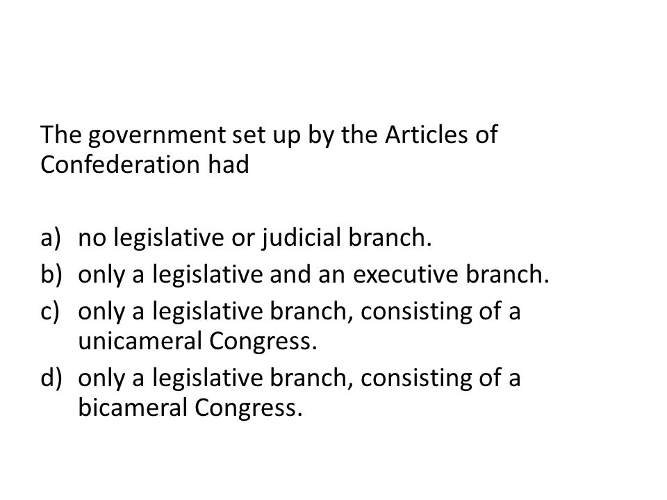 The government set up by the Articles of Confederation had