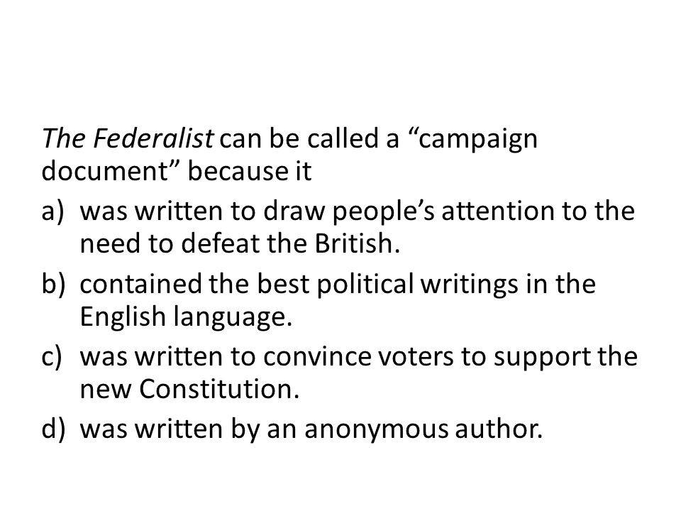 The Federalist can be called a campaign document because it