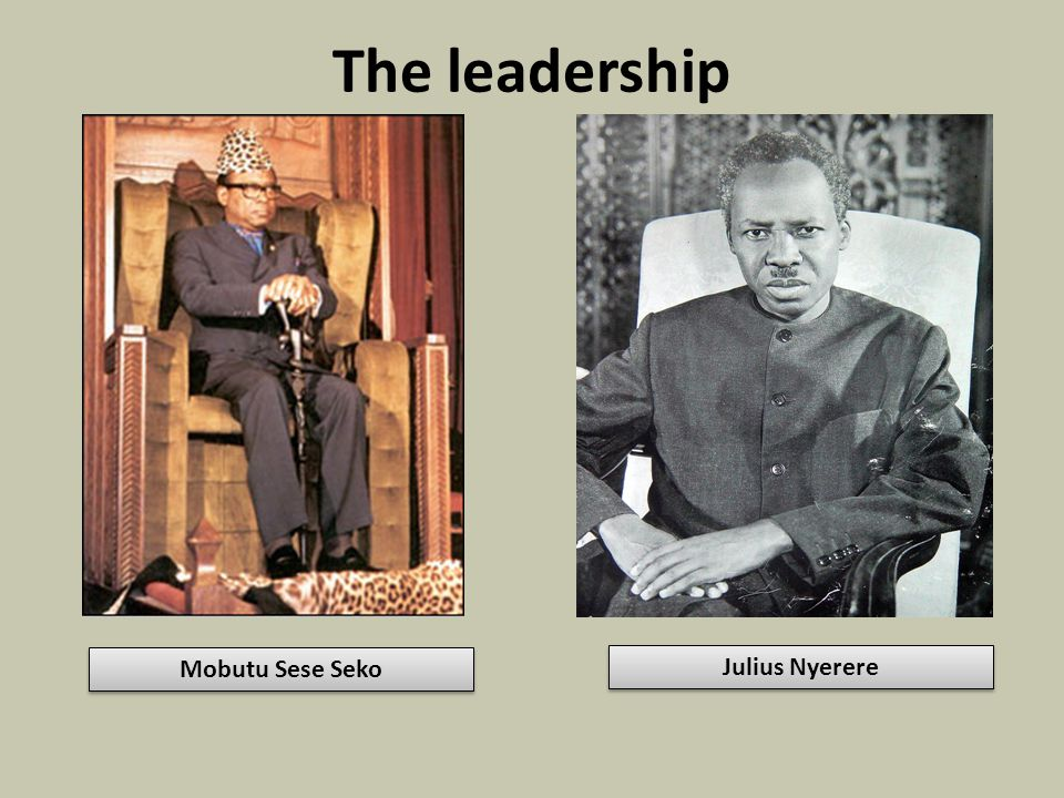 The leadership Mobutu Sese Seko Julius Nyerere