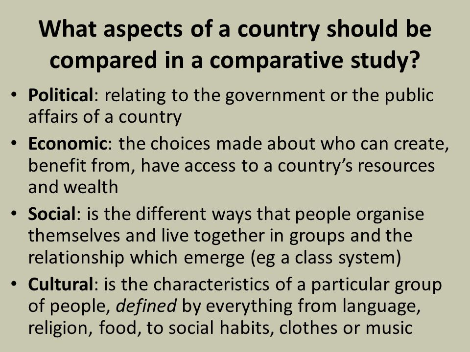 What aspects of a country should be compared in a comparative study