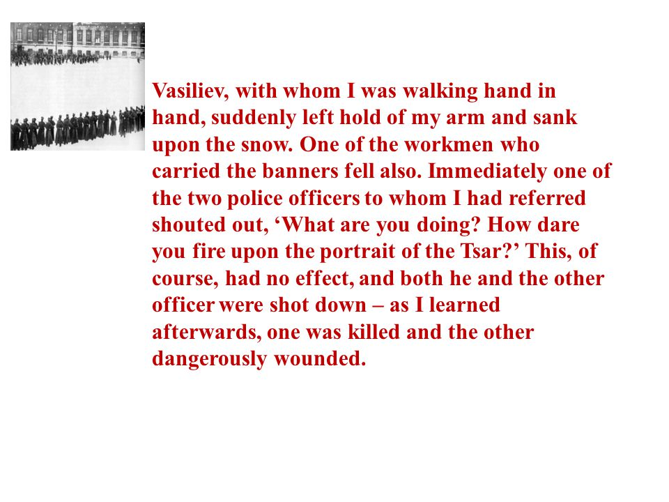 Vasiliev, with whom I was walking hand in hand, suddenly left hold of my arm and sank upon the snow.