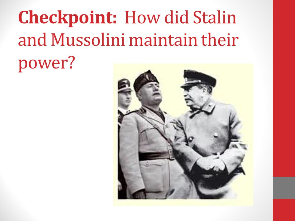 Checkpoint: How did Stalin and Mussolini maintain their power