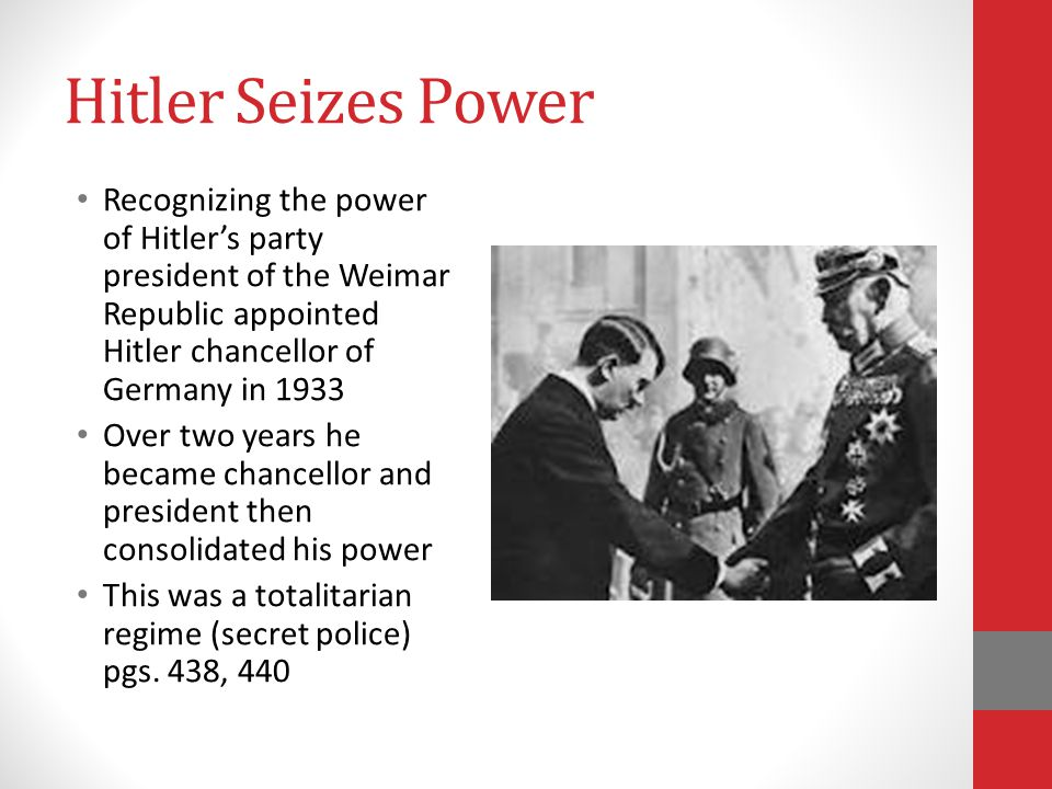 Hitler Seizes Power Recognizing the power of Hitler's party president of the Weimar Republic appointed Hitler chancellor of Germany in 1933.