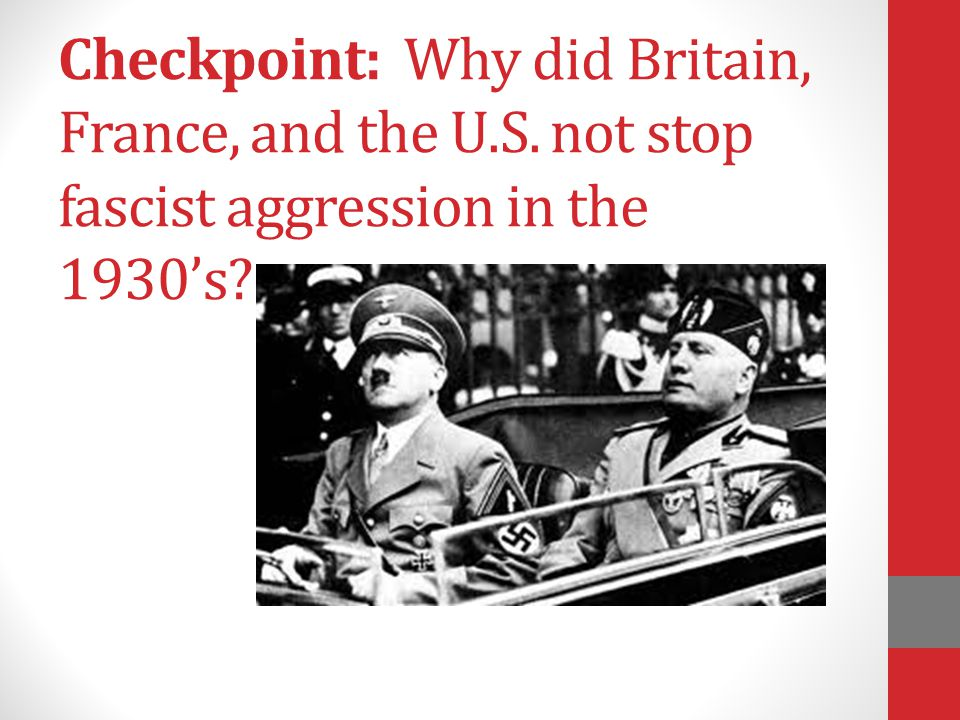 Checkpoint: Why did Britain, France, and the U. S