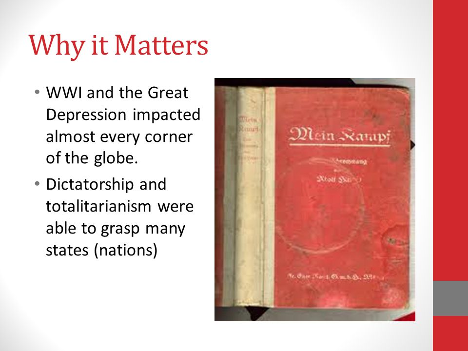Why it Matters WWI and the Great Depression impacted almost every corner of the globe.