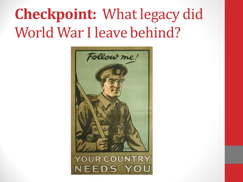 Checkpoint: What legacy did World War I leave behind