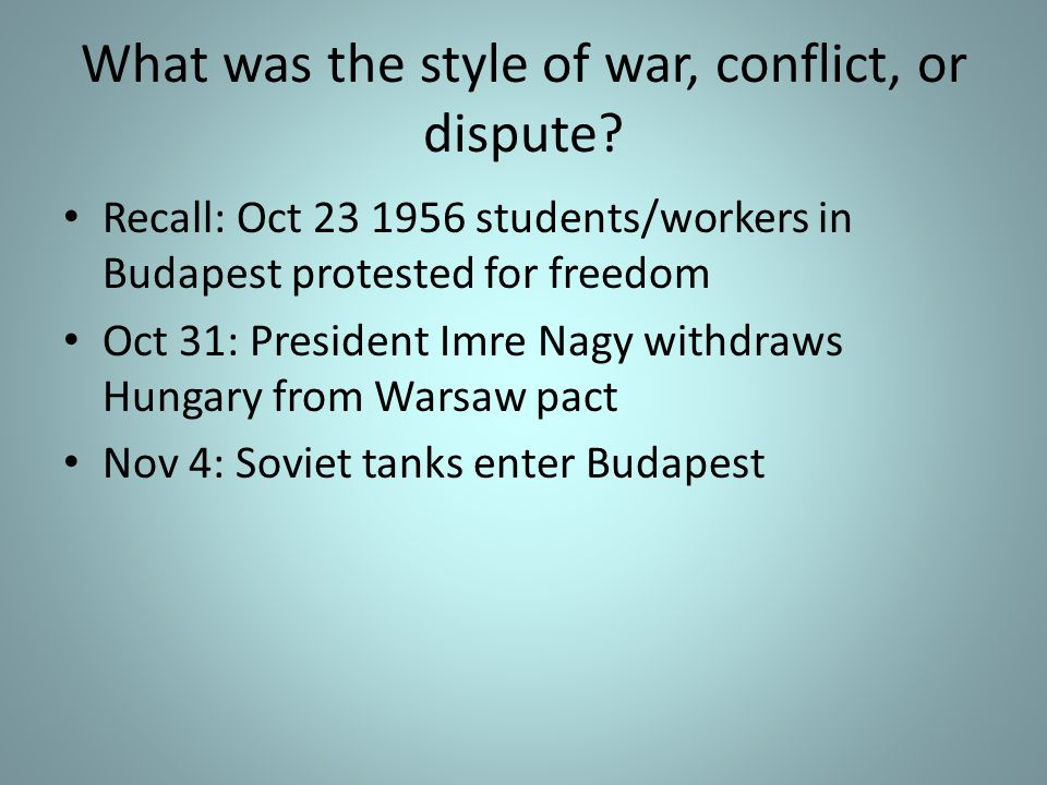 What was the style of war, conflict, or dispute