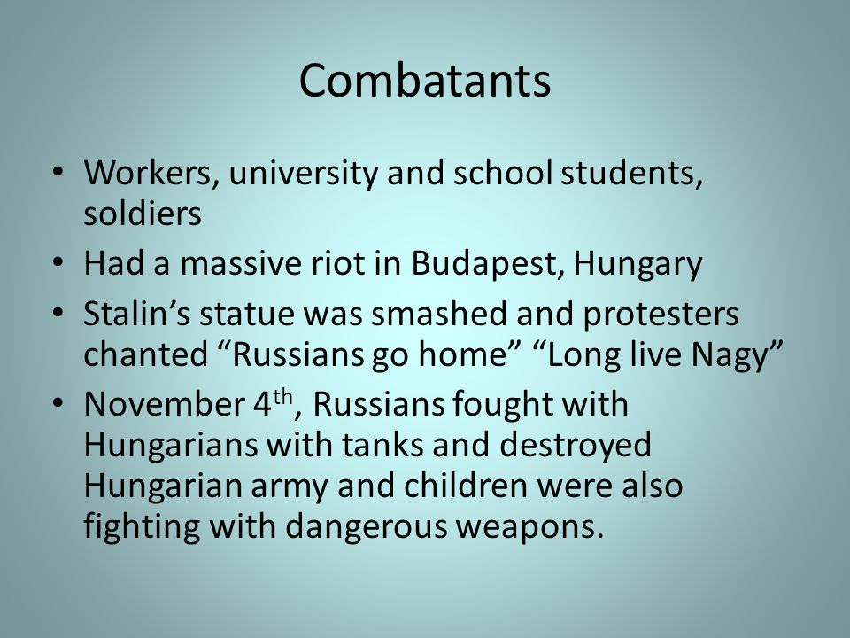 Combatants Workers, university and school students, soldiers