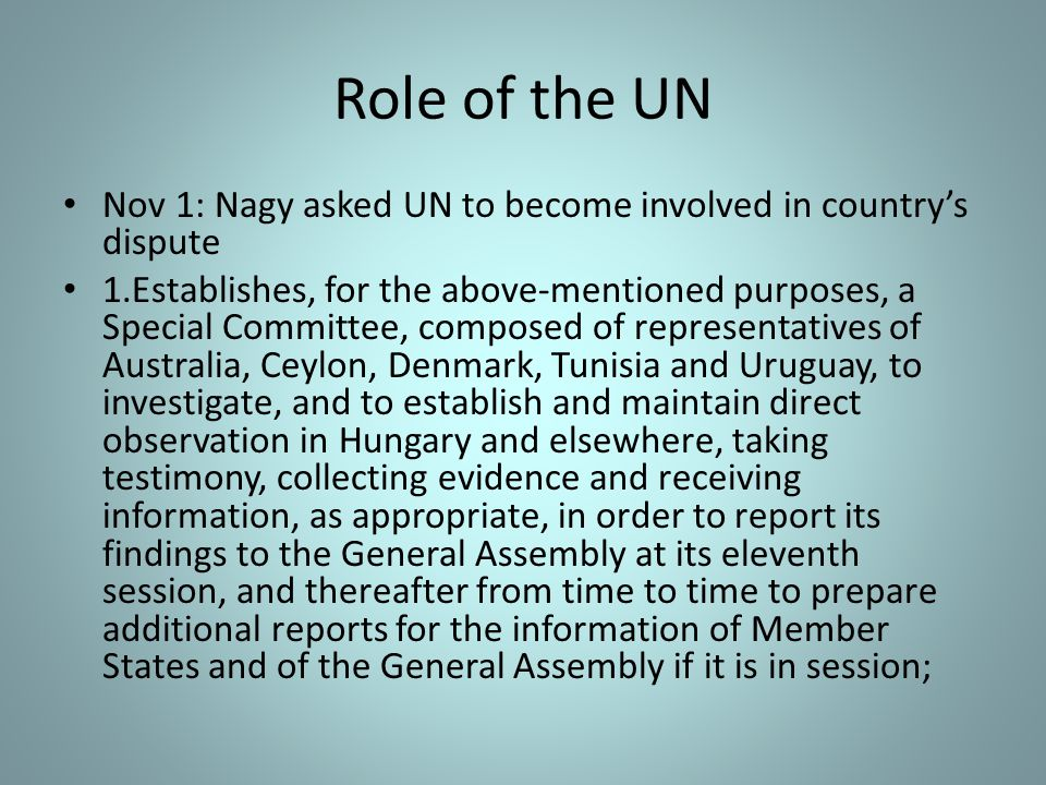 Role of the UN Nov 1: Nagy asked UN to become involved in country's dispute.