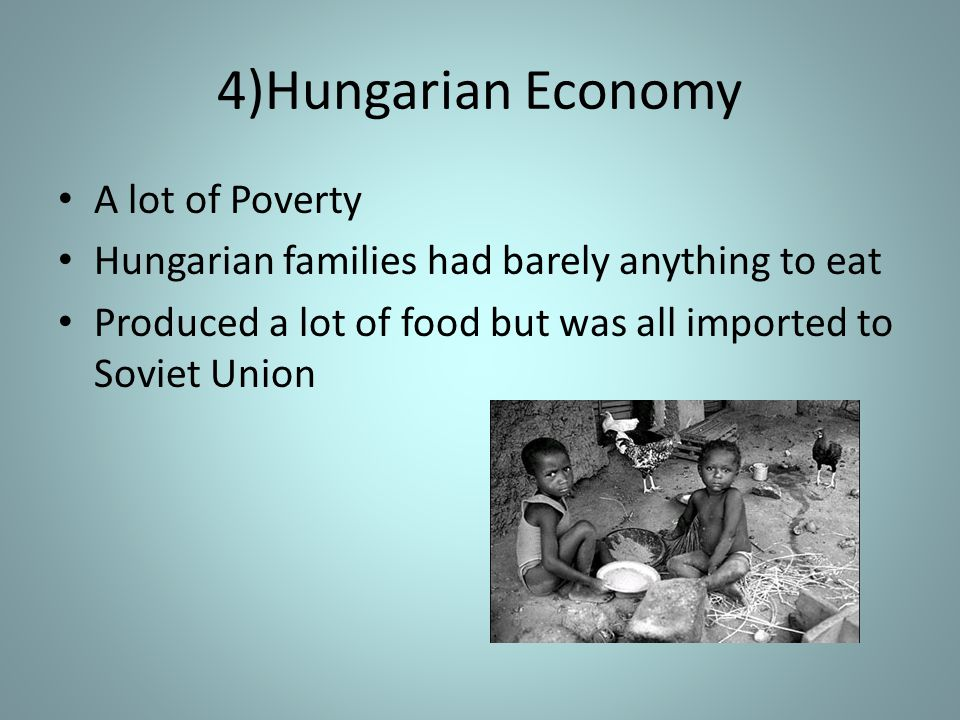 4)Hungarian Economy A lot of Poverty