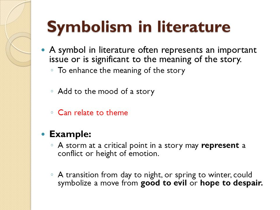 The Role And Significance Of The Use Of Symbolism In Literature