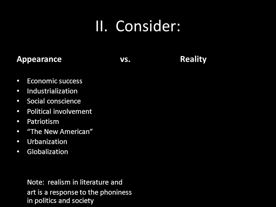 II. Consider: Appearance vs. Reality Economic success