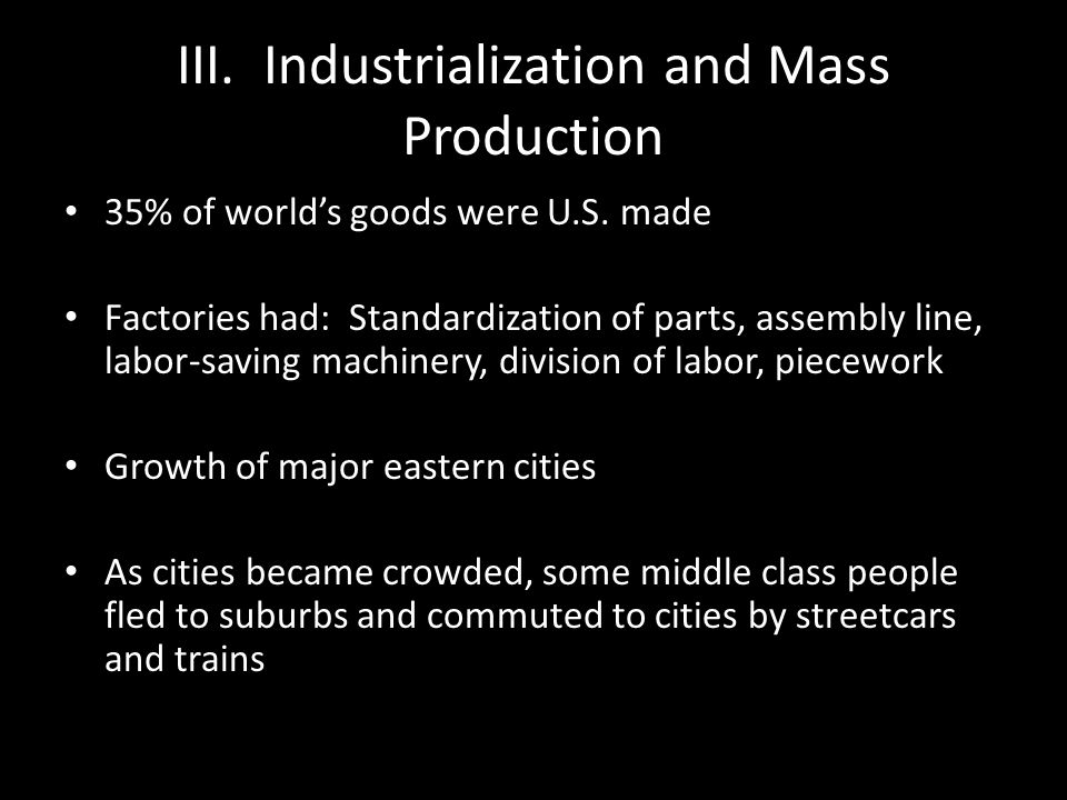 III. Industrialization and Mass Production