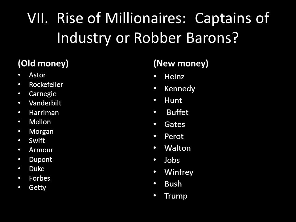 VII. Rise of Millionaires: Captains of Industry or Robber Barons
