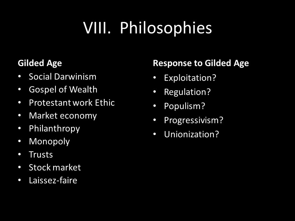VIII. Philosophies Gilded Age Response to Gilded Age Social Darwinism