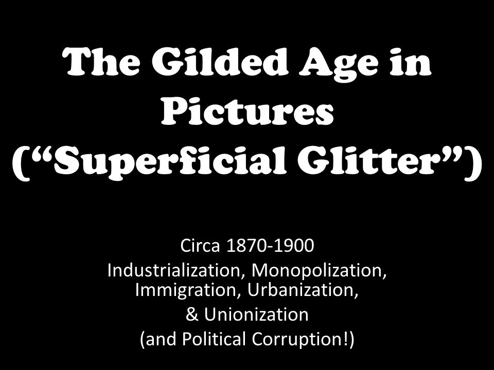 The Gilded Age in Pictures ( Superficial Glitter )