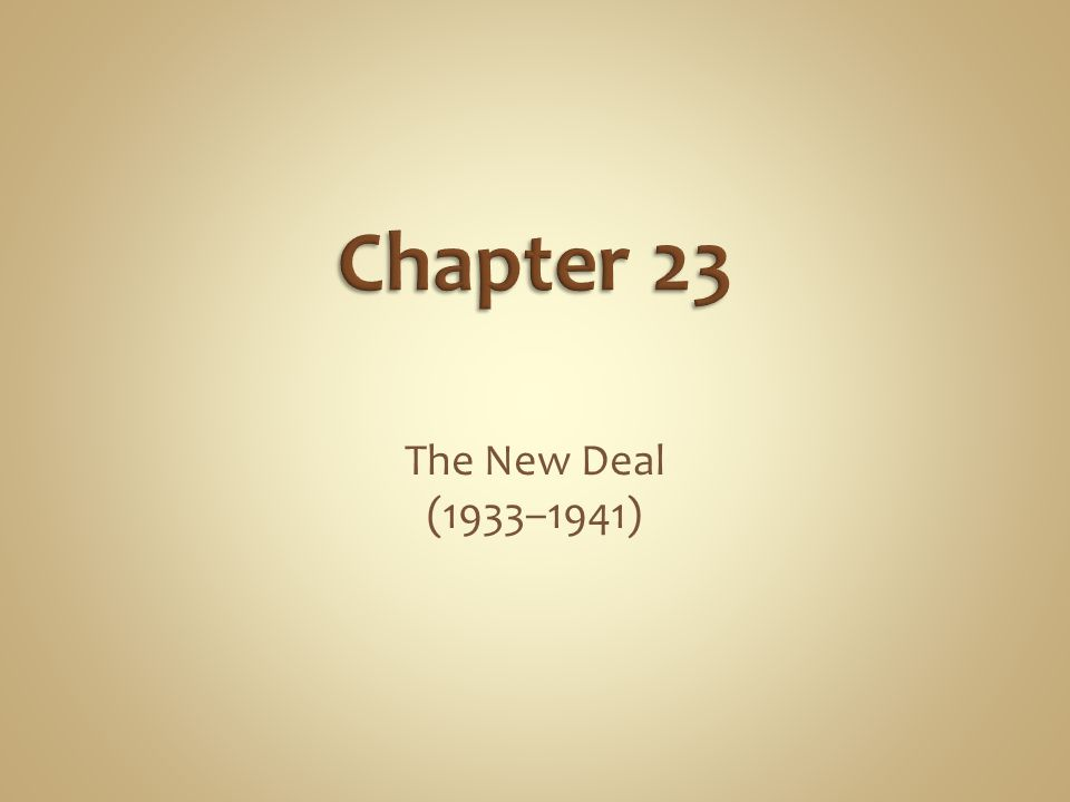 Chapter 23 The New Deal (1933–1941)