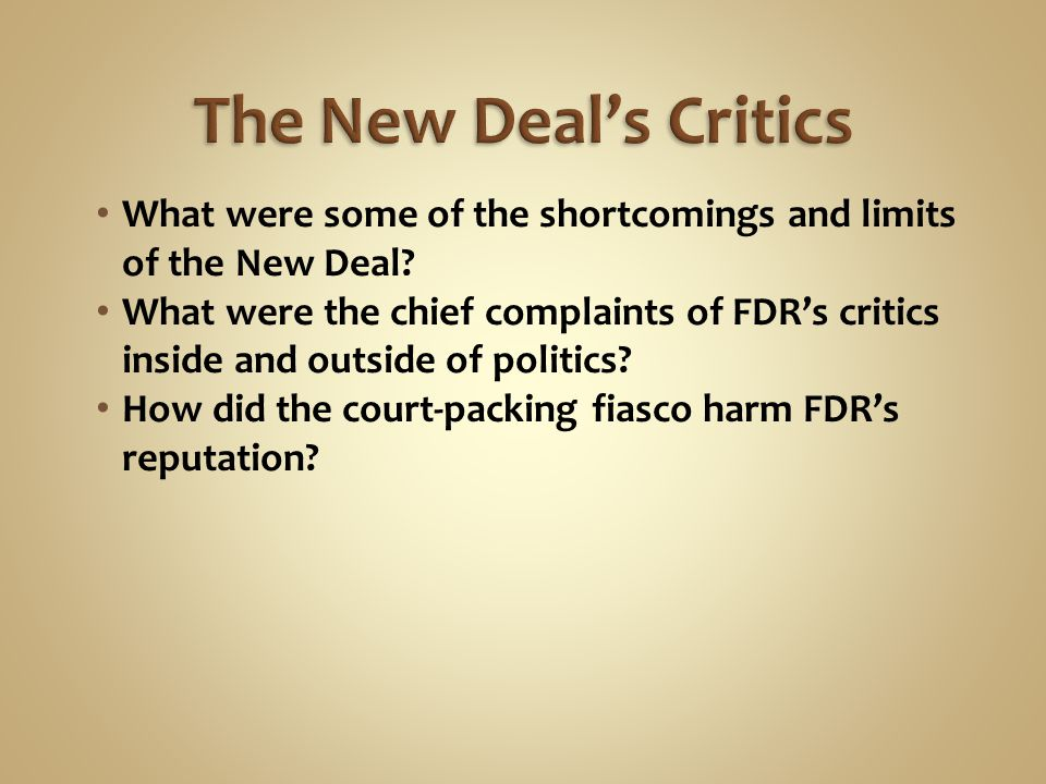 The New Deal's Critics What were some of the shortcomings and limits of the New Deal