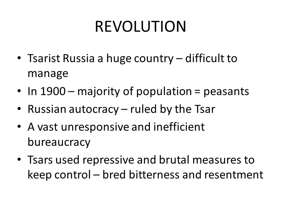 REVOLUTION Tsarist Russia a huge country – difficult to manage