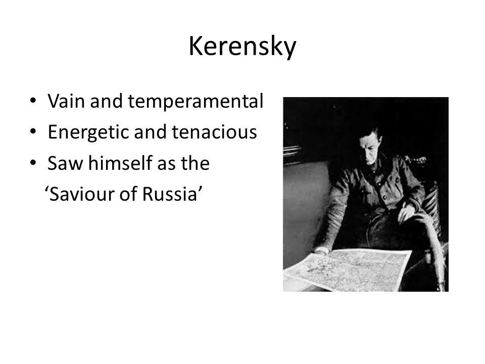 Kerensky Vain and temperamental Energetic and tenacious