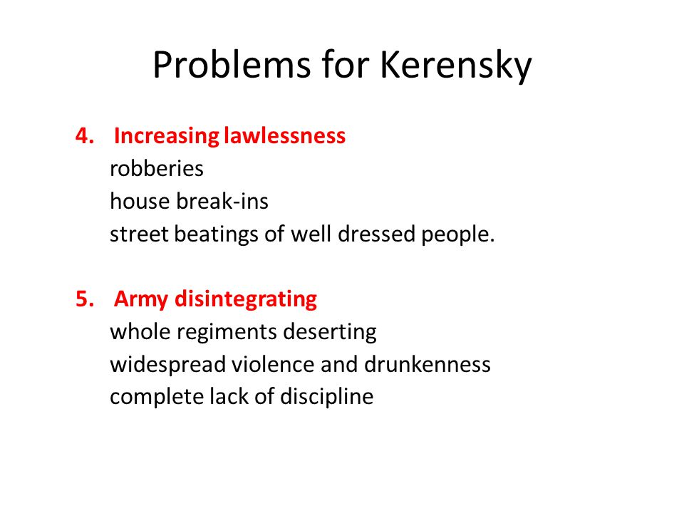 Problems for Kerensky Increasing lawlessness robberies house break-ins