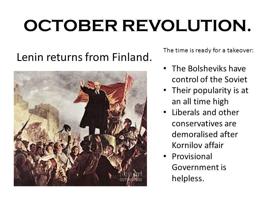 OCTOBER REVOLUTION. Lenin returns from Finland.