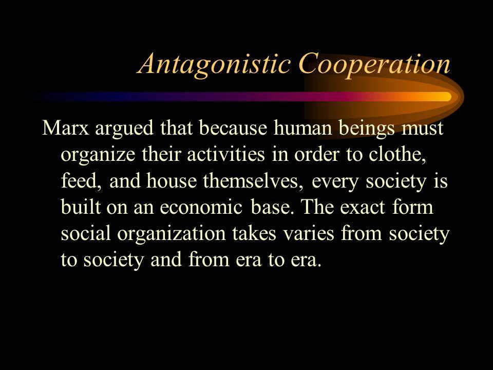 Antagonistic Cooperation