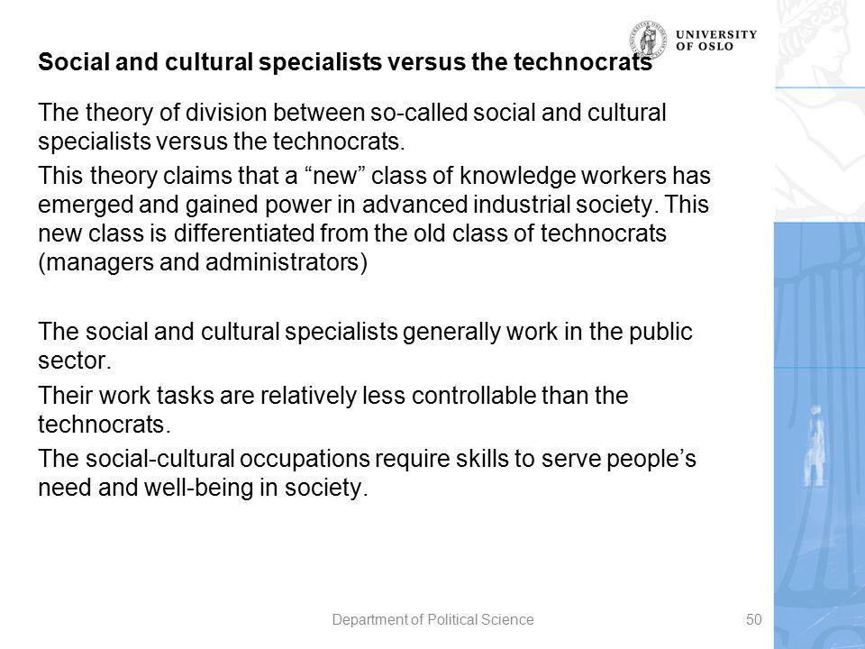Social and cultural specialists versus the technocrats