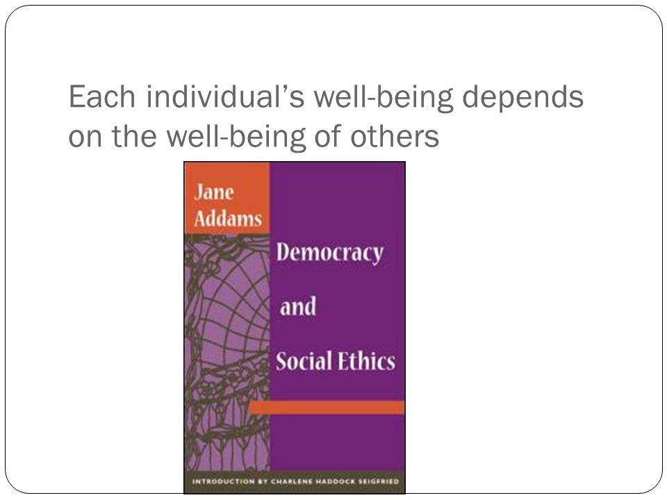 Each individual's well-being depends on the well-being of others