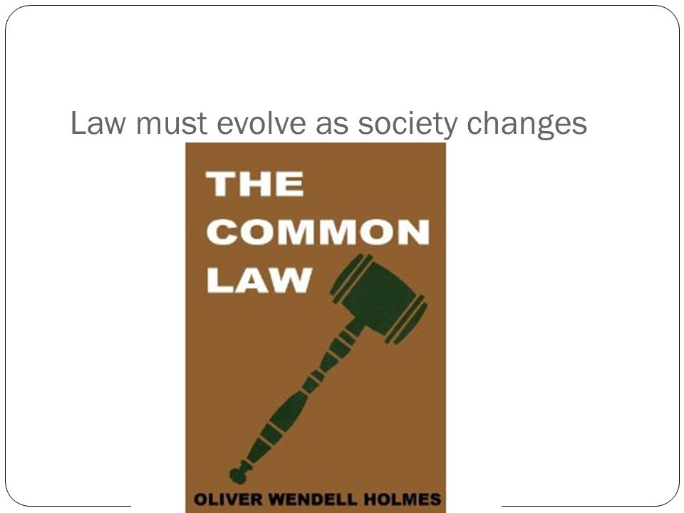 Law must evolve as society changes