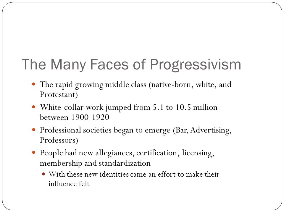 The Many Faces of Progressivism