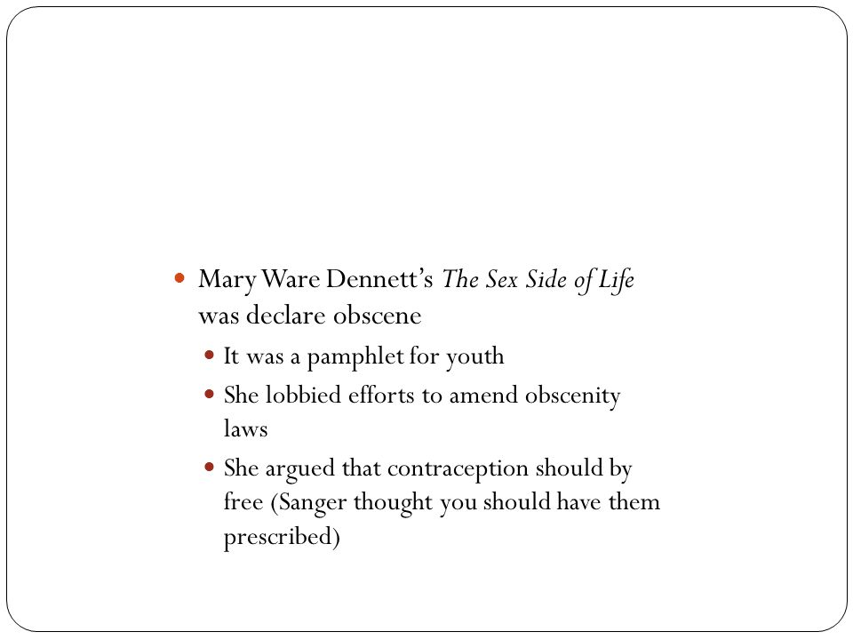 Mary Ware Dennett's The Sex Side of Life was declare obscene