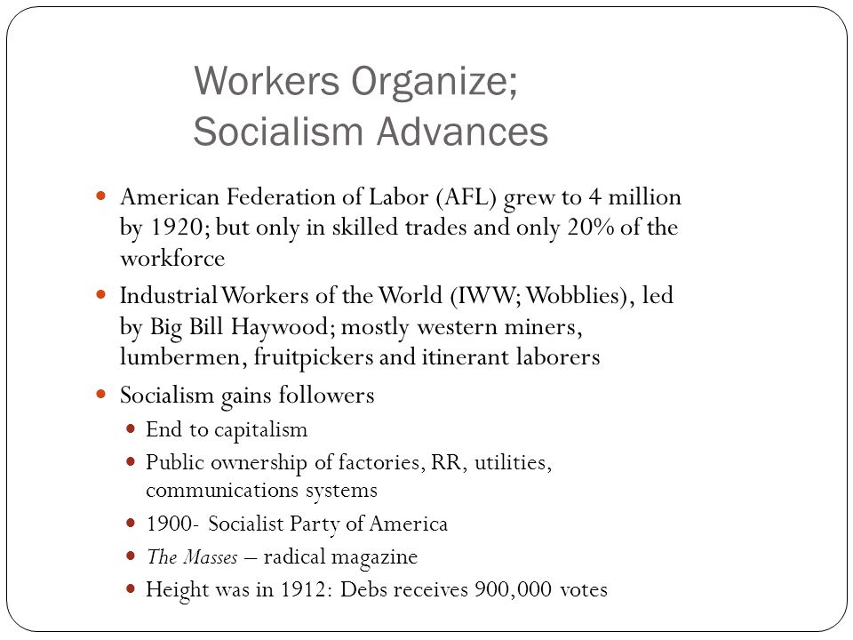 Workers Organize; Socialism Advances