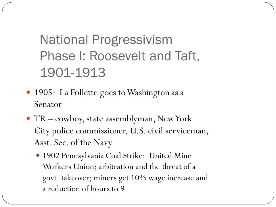 National Progressivism Phase I: Roosevelt and Taft, 1901-1913