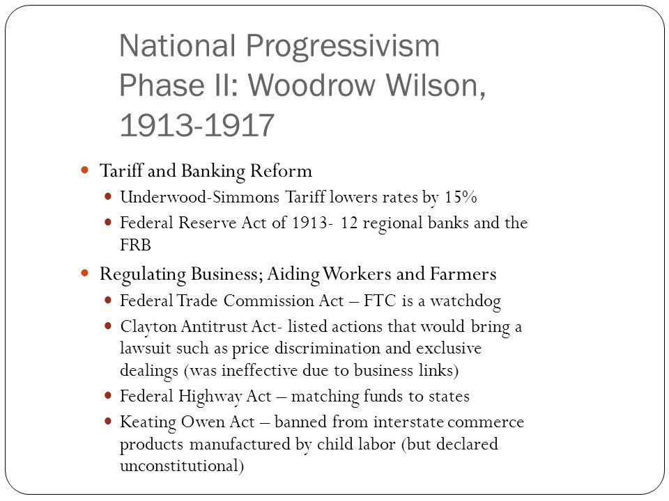 National Progressivism Phase II: Woodrow Wilson, 1913-1917
