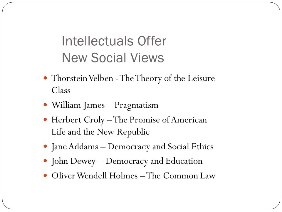 Intellectuals Offer New Social Views