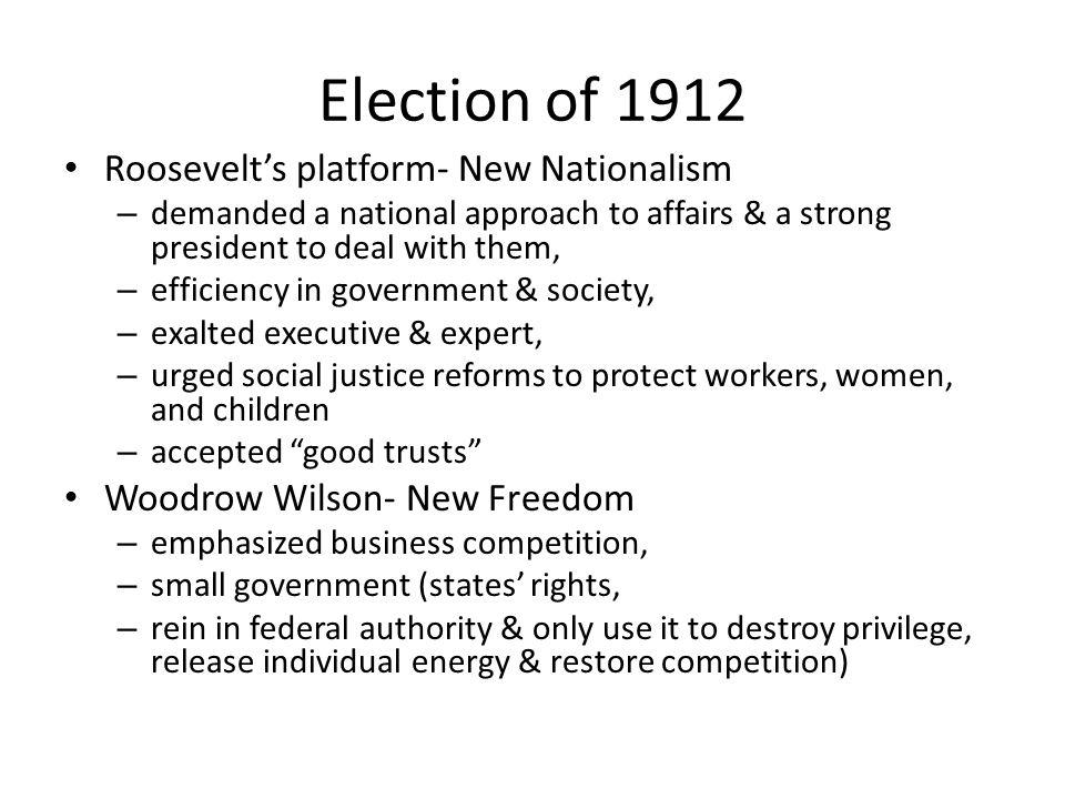 Election of 1912 Roosevelt's platform- New Nationalism