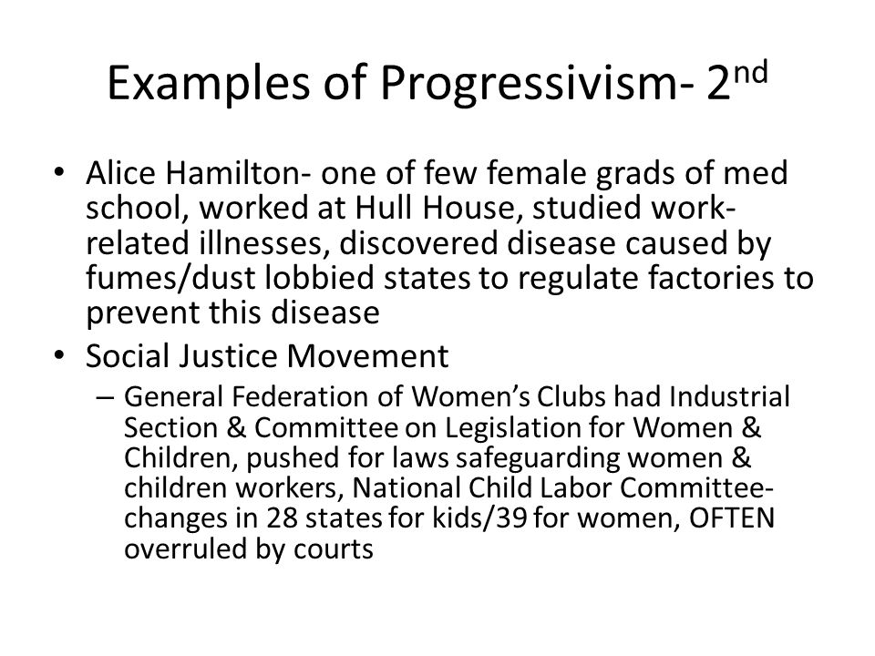 Examples of Progressivism- 2nd