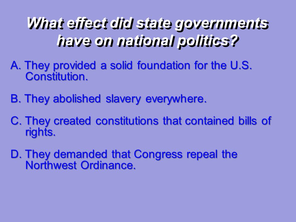 What effect did state governments have on national politics