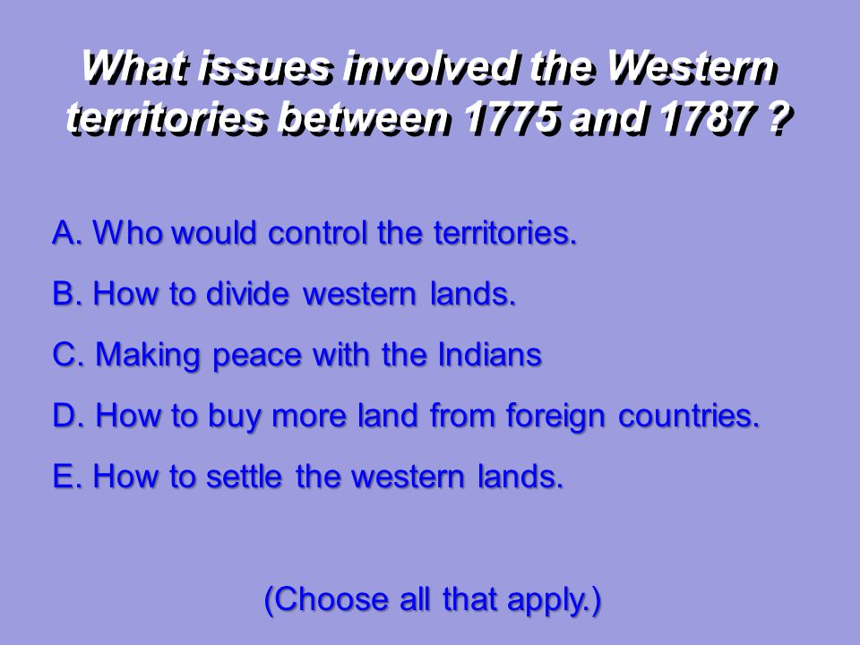 What issues involved the Western territories between 1775 and 1787