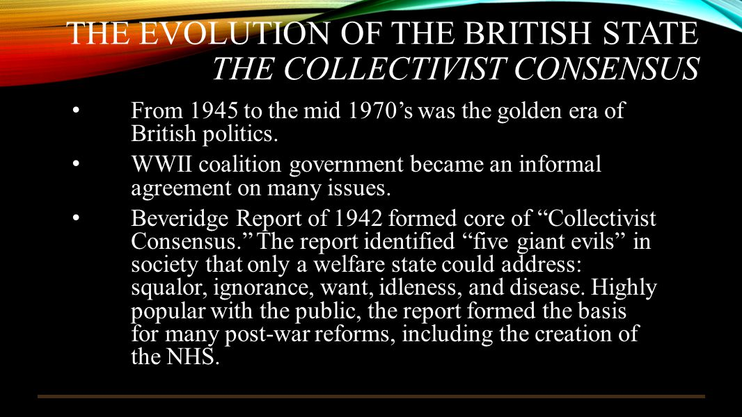 The Evolution of the British State The Collectivist Consensus