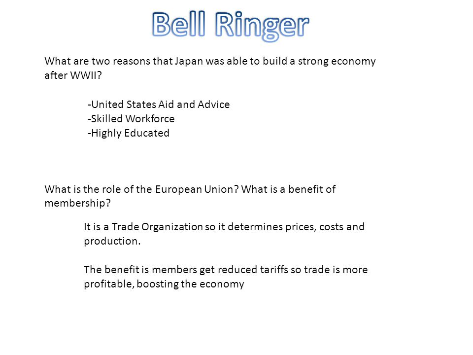 Bell Ringer What are two reasons that Japan was able to build a strong economy after WWII