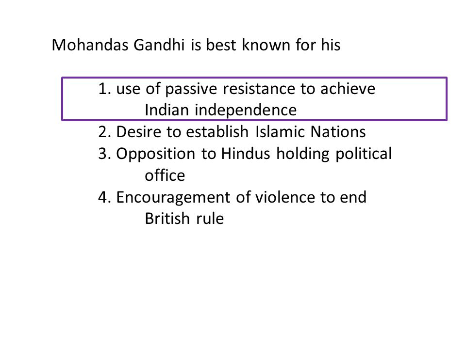 Mohandas Gandhi is best known for his