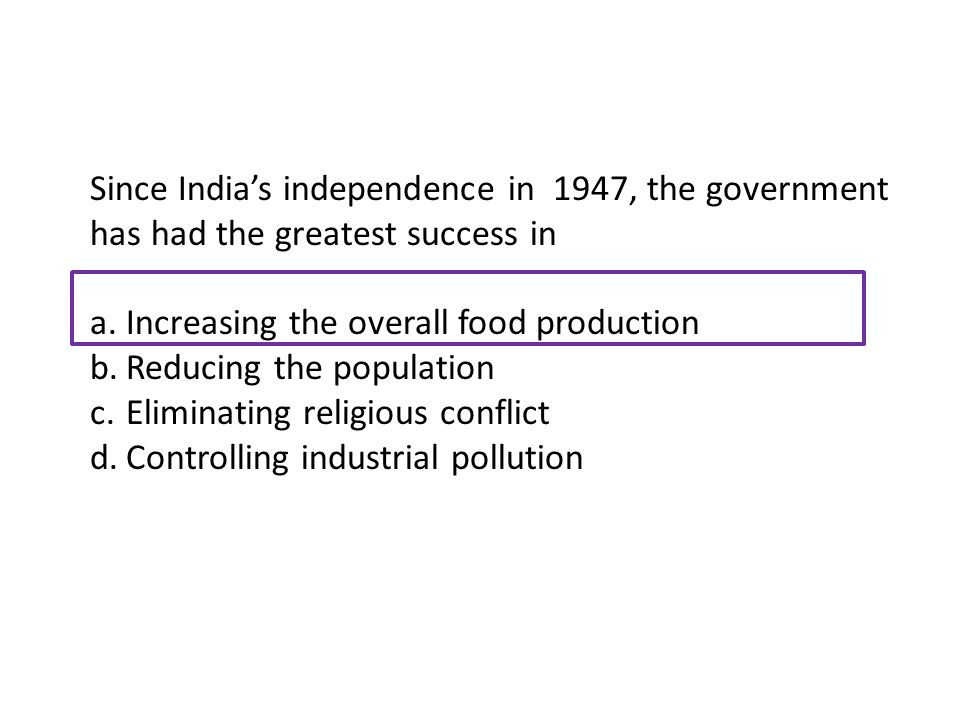 Since India's independence in 1947, the government has had the greatest success in