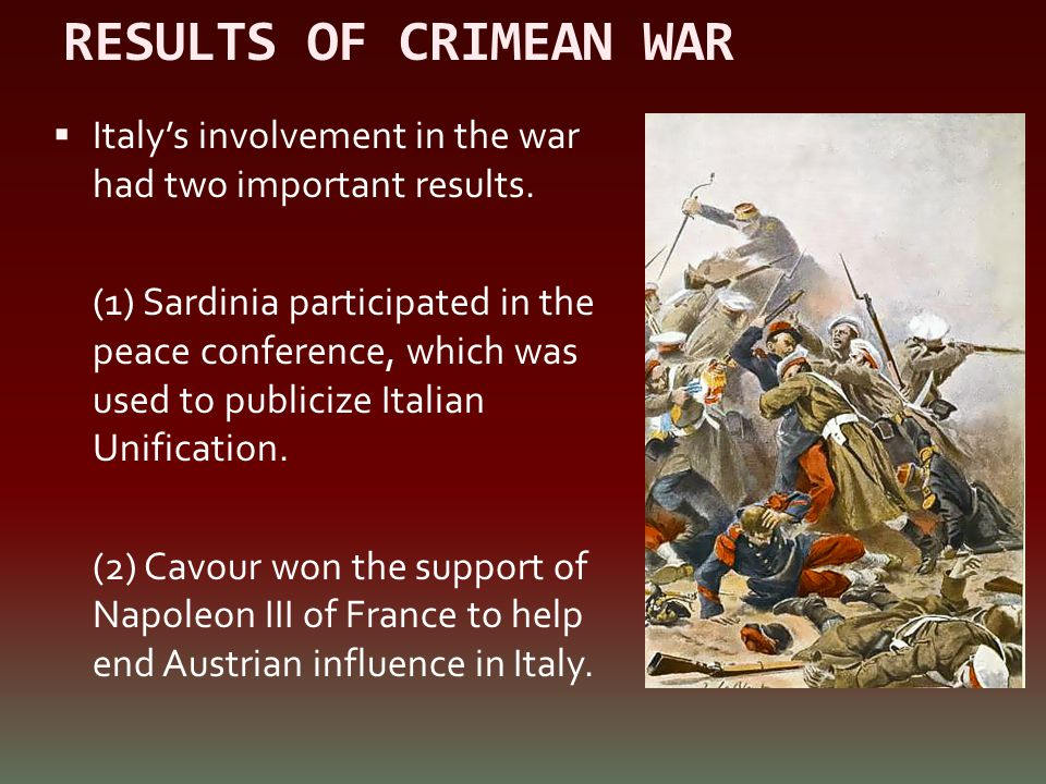 RESULTS OF CRIMEAN WAR Italy's involvement in the war had two important results.