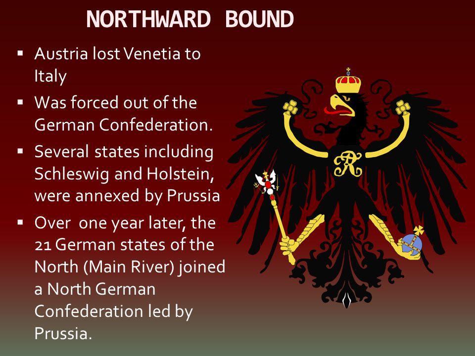 NORTHWARD BOUND Austria lost Venetia to Italy