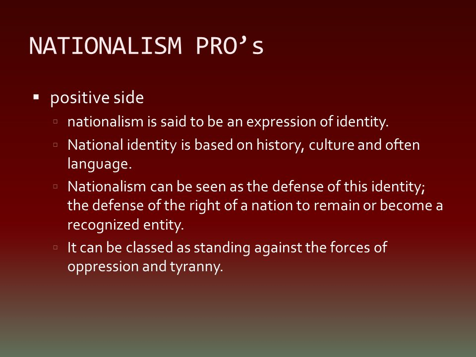 NATIONALISM PRO's positive side