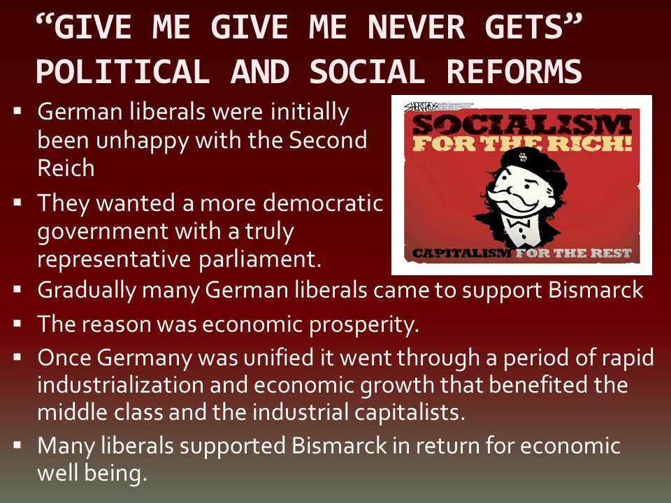 GIVE ME GIVE ME NEVER GETS POLITICAL AND SOCIAL REFORMS