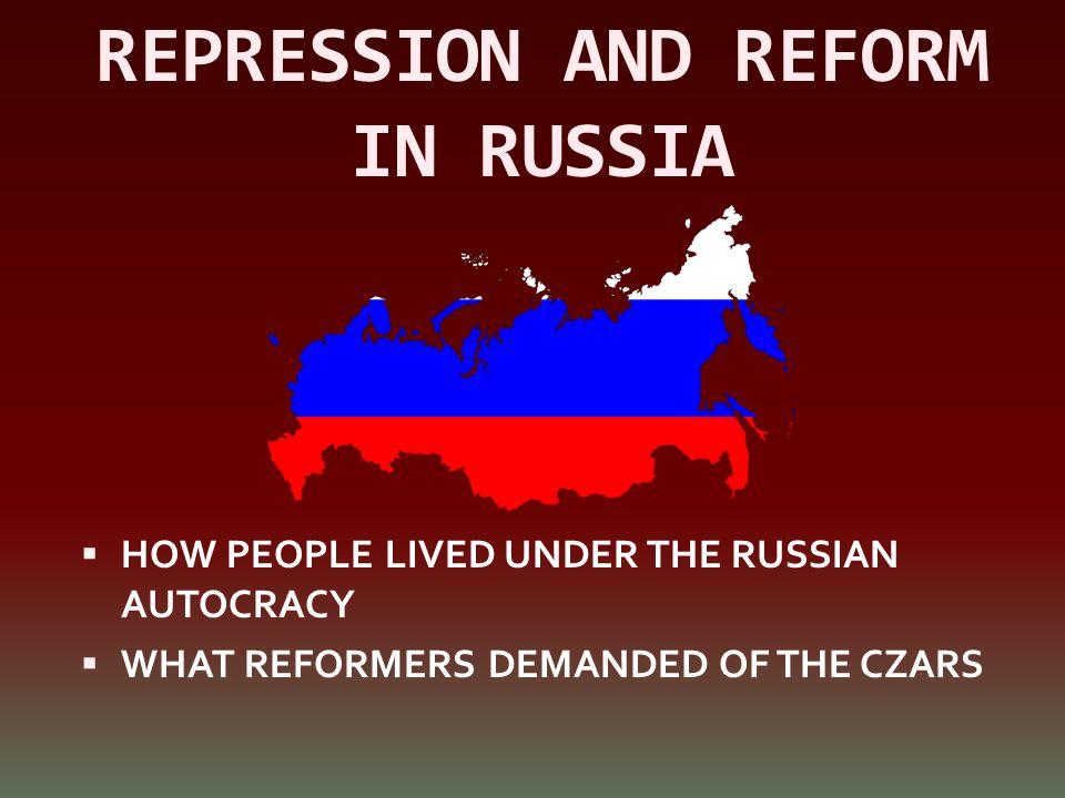 REPRESSION AND REFORM IN RUSSIA